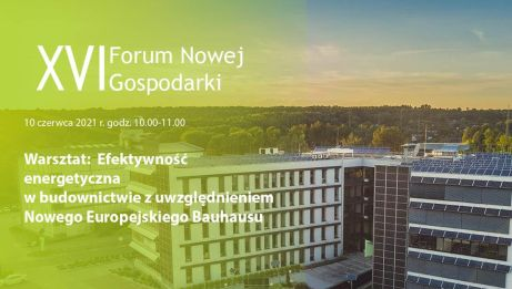 """Zapraszamy na warsztaty 10.06.2021 r. pt. """"Efektywność energetyczna w budownictwie z uwzględnieniem nowego europejskiego Bauhausu"""""""
