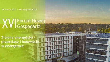 """XVI Forum Nowej Gospodarki """"Zielona Energetyka – przemiany i innowacje w energetyce"""" pod patronatem POBE"""
